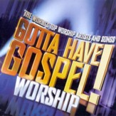 Gotta Have Gospel! Worship CD
