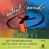 He Understands, He'll Say Well Done, Accompaniment CD