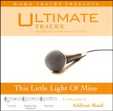 Ultimate Tracks - This Little Light Of Mine - as made popular by Addison Road [Music Download]