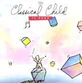 The Classical Child Is Born CD