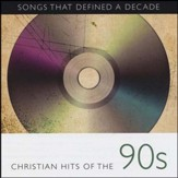 Songs That Defined A Decade: Volume 3 Christian Hits of the 90's [Music Download]