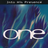Into His Presence: One, Compact Disc [CD]