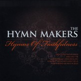 The Hymn Makers: Hymns of Faithfulness