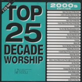 Top 25 Decade Worship 2000s [Music Download]