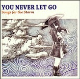 You Never Let Go - Songs For The Storm [Music Download]
