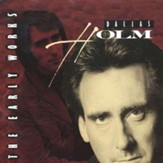 Dallas Holm: The Early Works CD