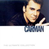 The Ultimate Collection: Carman CD