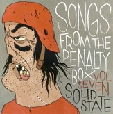 Songs From The Penalty Box Vol. 7: Solid State CD