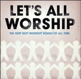 Let's All Worship-The Very Best Worship of All Time