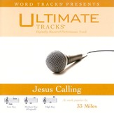 Ultimate Tracks - Jesus Calling - as made popular by 33 Miles [Performance Track] [Music Download]