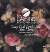 Only God Could Love You More, Accompaniment CD
