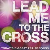 Lead Me To The Cross