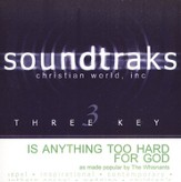 Is Anything Too Hard For God? Accompaniment CD