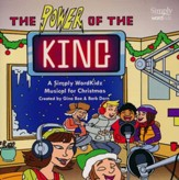 The Power of the King: A Simply WordKidz Musical for Christmas (Listening CD)