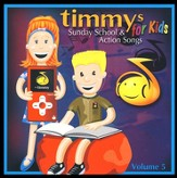 Timmys Sunday School & Action Songs for Kids, Volume 5 CD