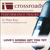 Love's Gonna Get You Yet, Accompaniment Track