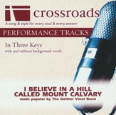 I Believe in a Hill Called Mount Calvary , Accompaniment Track