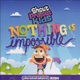 Nothing is Impossible Featuring Planetshakers Kids [Music Download]