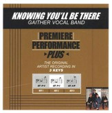 Knowing You'll Be There (Low Key Performance Track Without Background Vocals) [Music Download]