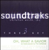 Oh, What A Savior [Music Download]