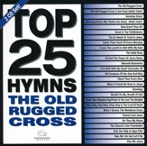 Top 25 Ultimate Hymns: The Old Rugged Cross--2 CDs