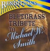 Bluegrass Tribute: Michael W. Smith CD