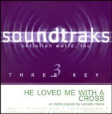 He Loved Me With A Cross, Accompaniment CD