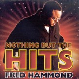 Nothing But The Hits: Fred Hammond CD