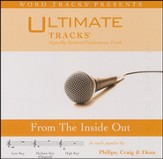 Ultimate Tracks - From The Inside Out - as made popular by Phillips, Craig & Dean [Performance Track] [Music Download]