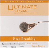 Ultimate Tracks - Keep Breathing - as made popular by Kerrie Roberts [Music Download]