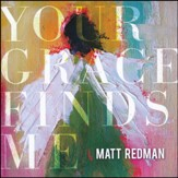 Your Grace Finds Me, Live [Music Download]