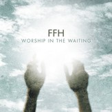 Worship In The Waiting CD