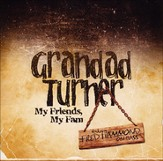 Grandad Turner: My Friends, My Fam