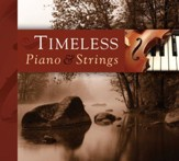 Timeless: Piano & Strings CD