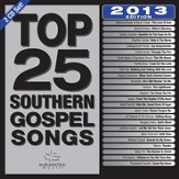 Top 25 Southern Gospel Classics 2013 Edition [Music Download]