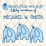 Lullaby Renditions of Michael W. Smith CD