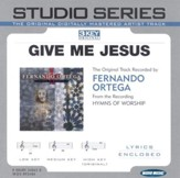 Give Me Jesus [Studio Series Performance Track] [Music Download]