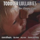 Toddler Lullabies: Songs For Sleepy Eyes, Compact Disc [CD]