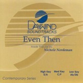 Even Then, Accompaniment CD