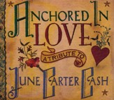 Anchored In Love: A Tribute to June Carter Cash