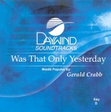 Was That Only Yesterday, Accompaniment CD