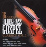 16 Great Bluegrass Gospel Classics, Volume 2 CD