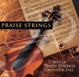 Best Of Praise Strings: Open Our Eyes CD