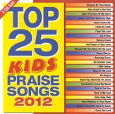 Top 25 Kids Praise Songs 2012, 2 CDs