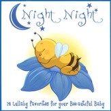 Night Night: 12 Lullaby Favorites for Your Bee-autiful Baby CD