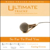 So Far To Find You - Medium Key Performance Track with Background Vocals [Music Download]