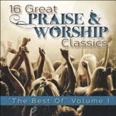 16 Great Praise & Worship Classics-The Best of Volume 1