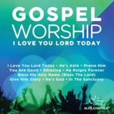 Gospel Worship I Love You Lord Today