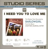 I Need You To Love Me - Medium Key w/out background vocals [Music Download]