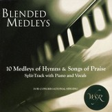 Blended Medleys: Hymns and Praise Songs (Split track)
